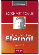 Touching the Eternal - India Retreat - Eckhart Tolle - 6 DVDer
