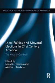 Local Politics and Mayoral Elections in 21st Centu