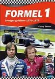 Formel 1 : sveriges guldålder 1970-1978
