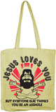 Jesus Loves You, But Everybody Else.. Tote Bag, To