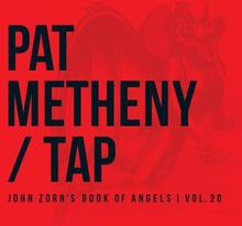 "Metheny Pat: Tap/John Zorn""'s book of angels 20"