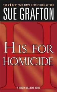 H' Is for Homicide: A Kinsey Millhone Novel