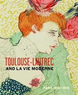 Toulouse-Lautrec and La Vie Moderne