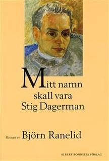 Mitt namn skall vara Stig Dagerman