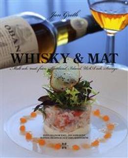 Whisky & Mat : malt och mat från Skottland, Irland, USA och Sverige