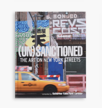 Dokument Press - (Un)Sanctioned: The Art On New York Streets - Multi - ONE SIZE