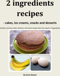 2 ingredients recipes -cakes, ice creams, snacks and desserts (Bog)