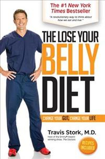 The Lose Your Belly Diet: Change Your Gut, Change Your Life