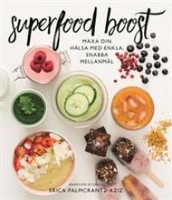 Superfood boost : maxa din hälsa med enkla, snabba