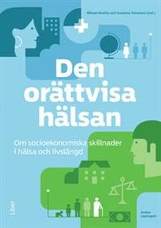 Den orättvisa hälsan : om socioekonomiska skillnader i hälsa och livslängd