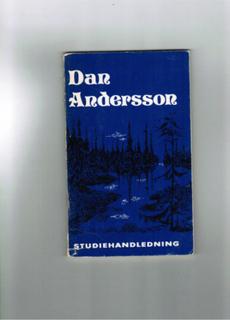 Dan Andersson : [studiehandledning till Bernhard, Waldemar: En bok om Dan Andersson & Åberg, Gösta: Dan Anderssons vackraste visor]