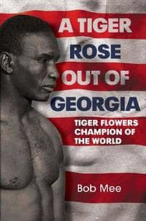 A Tiger Rose Out of Georgia: Tiger Flowers Champio