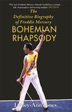 Bohemian Rhapsody - The Definitive Biography Of Freddie Mercury