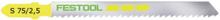 Festool S 75/2,5 Sticksågsblad 25-pack