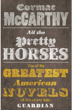 Border Trilogy Volume 1: All the Pretty Horses by Cormac McCarthy (Paperback)