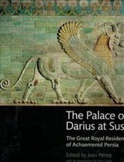 The Palace of Darius at Susa