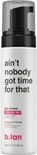 b.tan - Aint Nobody Got Time For That ... - 200 ml