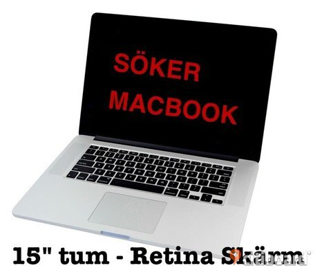 "Söker Macbook 15"" Retina"