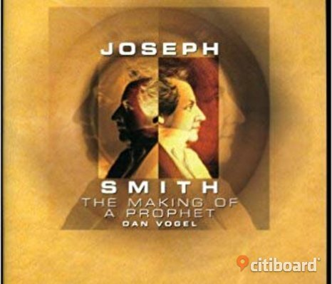 Joseph Smith: The Making of a Prophet (A Biography) by Dan Vogel