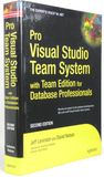 Pro Visual Studio Team System : with Team Edition for Database Professionals : Second Edition