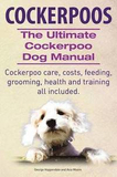 Cockerpoos the Ultimate Cockerpoo Dog Manual