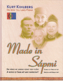 Made in Sápmi. En bok till Lars Pirak. En värld av samisk konst och slöjd. A world of Sami art and handicraft