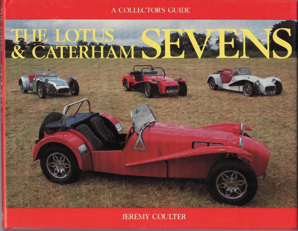 A collector´s guide THE LOTUS & CATERHAM SEVENS