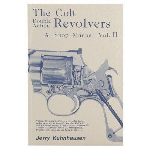 The Colt Double Action Revolvers - A Shop Manual, Volume I-II.