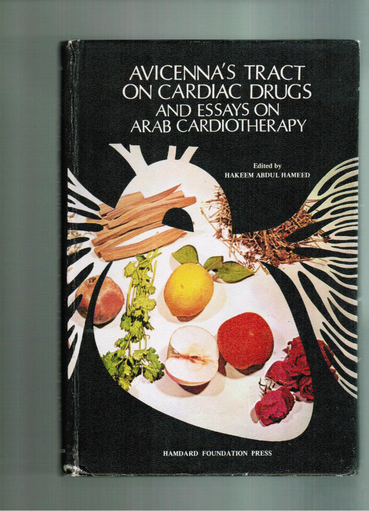 Avicenna´s tract of cardiac drugs and essays on arab cardiotherapy