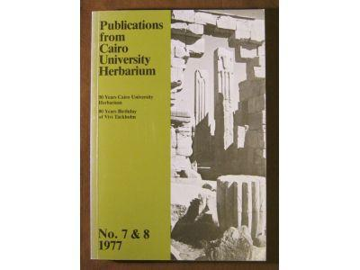 Publications from Cairo University Herbarium No. 7 & 8 1977 - 50 Years Cairo University Herbarium - 80 Years Birthday of Vivi Täckholm