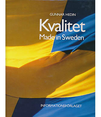 Kvalitet : made in Sweden