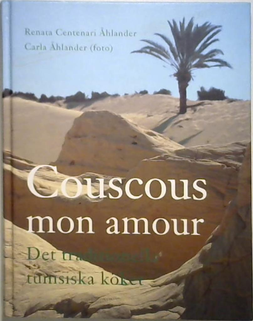 Couscous mon amour : det traditionella tunisiska köket
