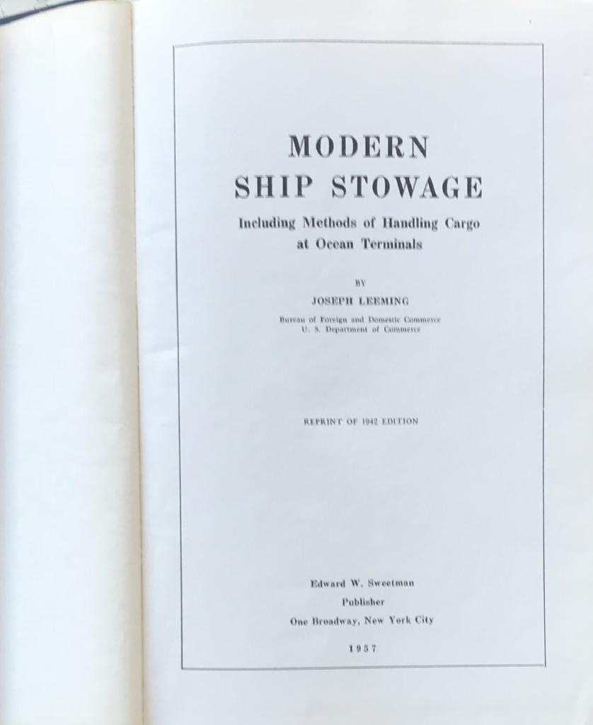 Modern Ship Stowage. Including Methods of Handling Cargo at Ocean Terminals
