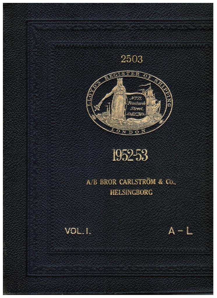 Lloyd's Register of Shipping. Register Book 1952-53 united with British Corporation Register. Register volume I A-L.