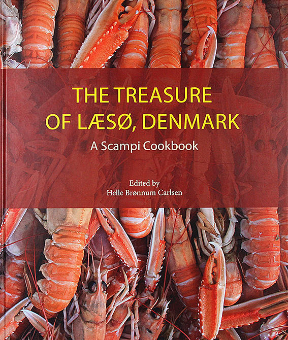 THE TREASURE OF LÆSØ, DENMARK : A Scampi Cookbook  (Läsö, Danmark : Havskräftor)