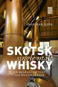 SKOTSK SINGLE MALT WHISKY – En reseguide till 100 destillerier
