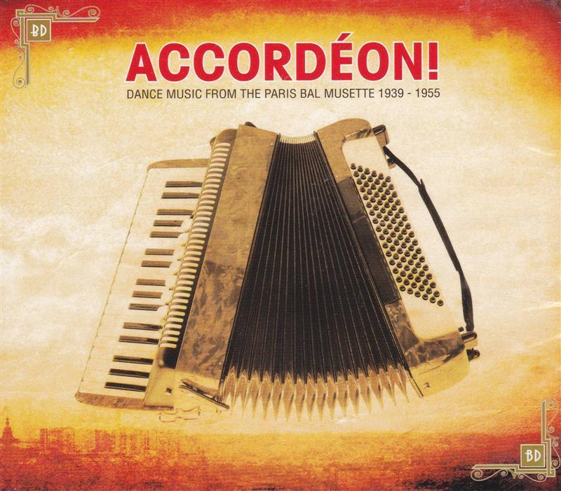 Accordéon! Dance music from the Paris Bal Musette 1939-1955