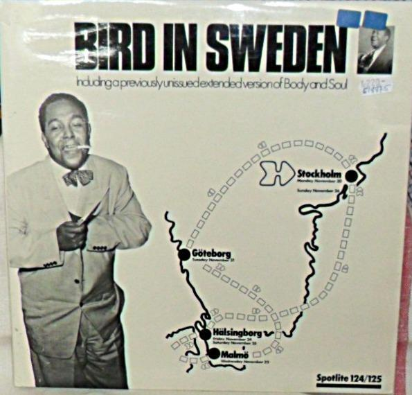 Bird in Sweden - Including a previously unissued extended version of Body and Soul