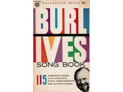 Burl Ives Song Book. 115 american songs with complete piano arrangements and guitar chords*