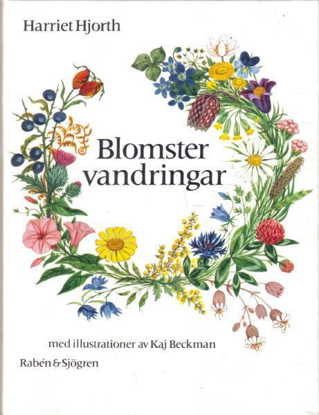 Blomstervandringar / text av Harriet Hjorth ; ill. av Kaj Beckman