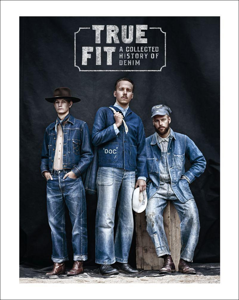 True fit : a collected history of denim
