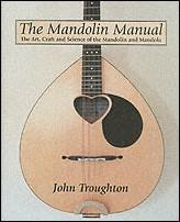 Mandolin manual - the art, craft and science of the mandolin and mandola