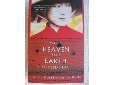 WHEN HEAVEN AND EARTH CHANGED PLACES.  A Vietnamese Women's Journey from War to Peace